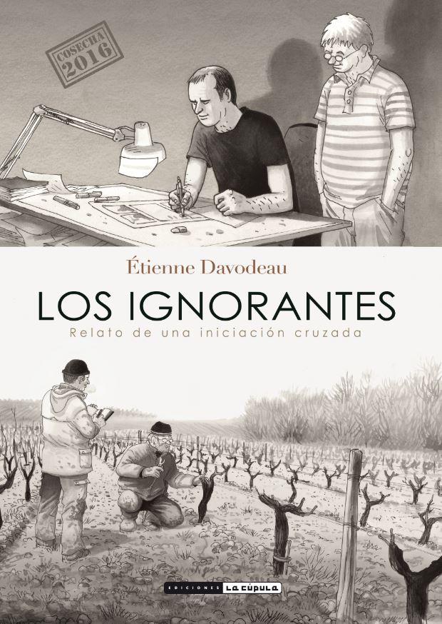 LOS IGNORANTES Etienne Davodeau. La Cúpula, 2012