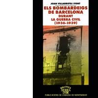 'Els bombardeigs de Barcelona durant la Guerra Civil'