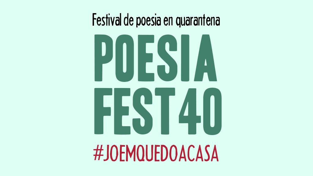 PoesiaFest40 Festival Poesia Quarentena
