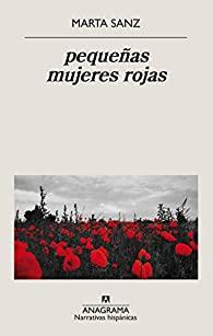pequeñas mujeres rojas, Marta Sanz