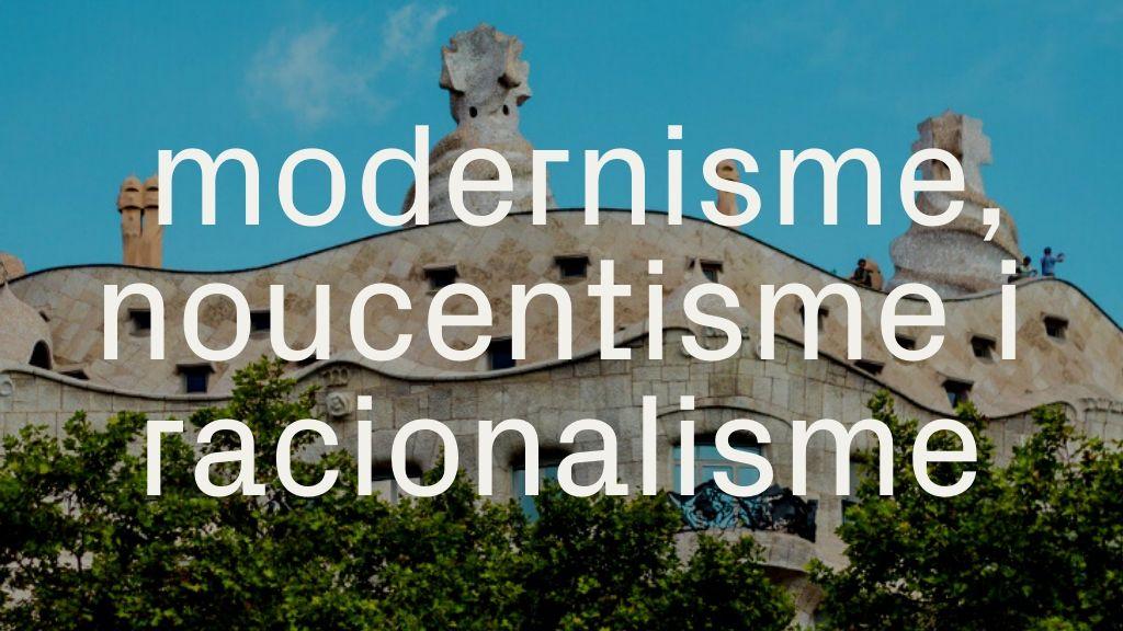 modernisme, noucentisme i racionalisme