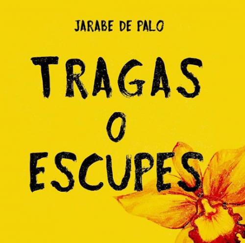 'Tragas o escupes', Jarabe de Palo