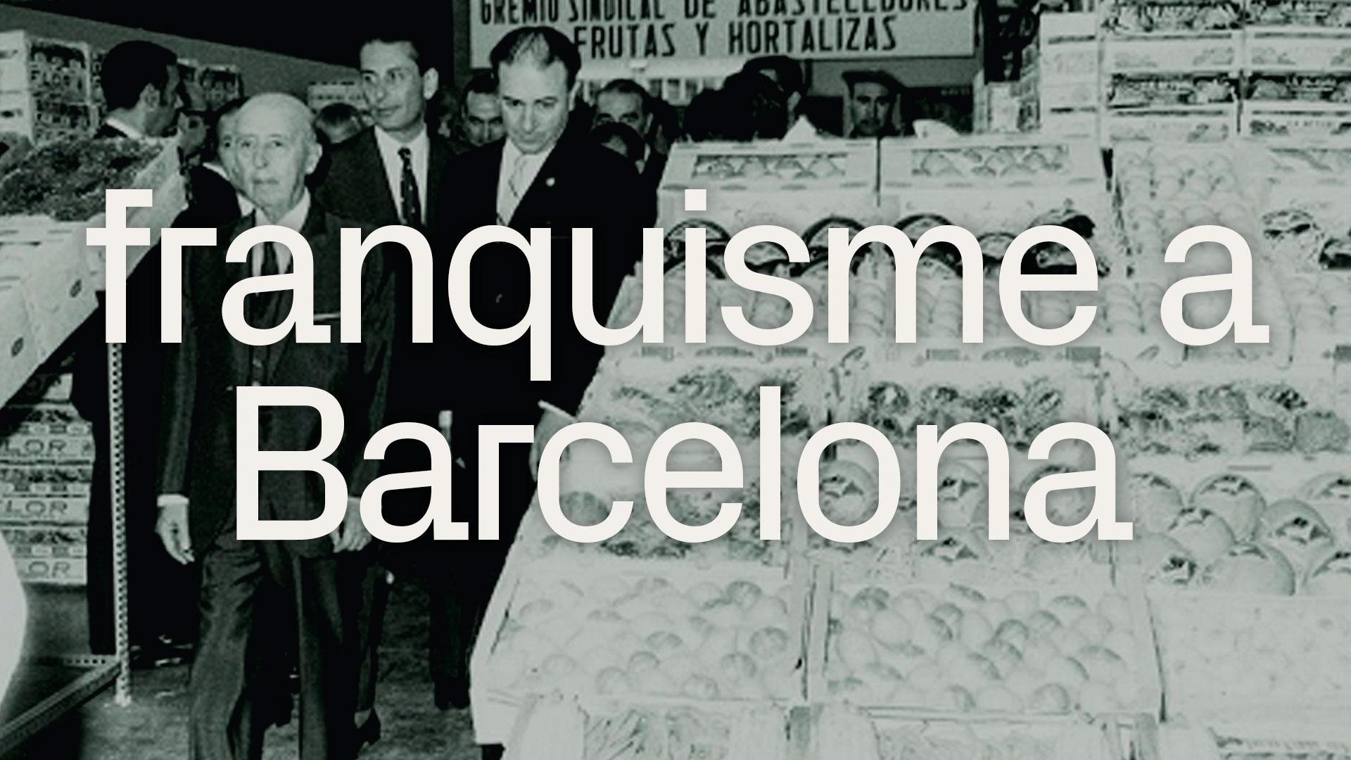 franquisme-a-Barcelona-1920x1080 nov 2020