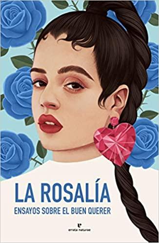 La Rosalía, ensayos sobre el buen querer