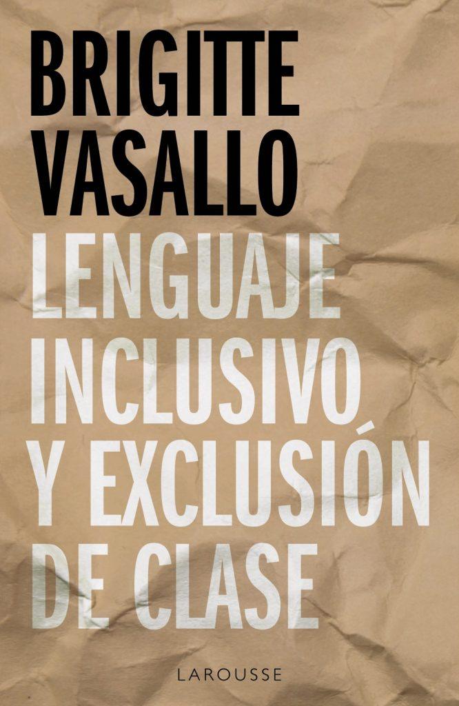 Brigitte Vasallo Lenguaje inclusivo y exclusión de clase